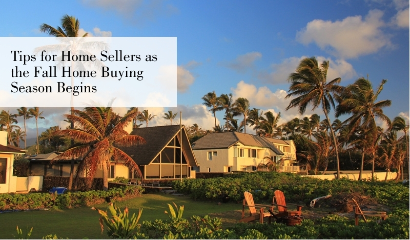Tips for Homes Sellers as the Fall Home Buying Season Begins
